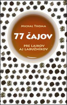 Obrázok 77 čajov pre laikov aj labužníkov