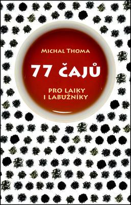 Obrázok 77 čajů pro čajové laiky i labužníky