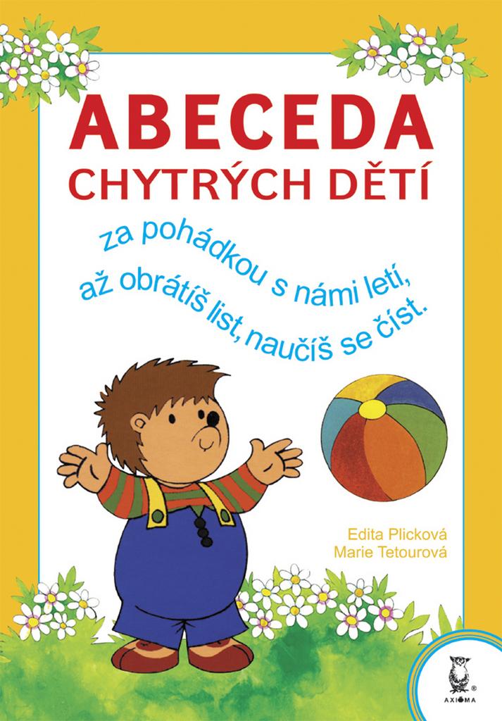 Abeceda chytrých dětí - Edita Plicková, Marie Tetourová