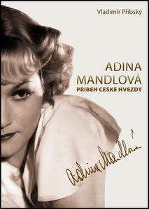Obrázok Adina Mandlová Příběh české hvězdy