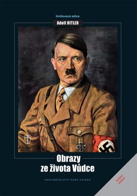 Obrázok Adolf Hitler Obrazy ze života vůdce