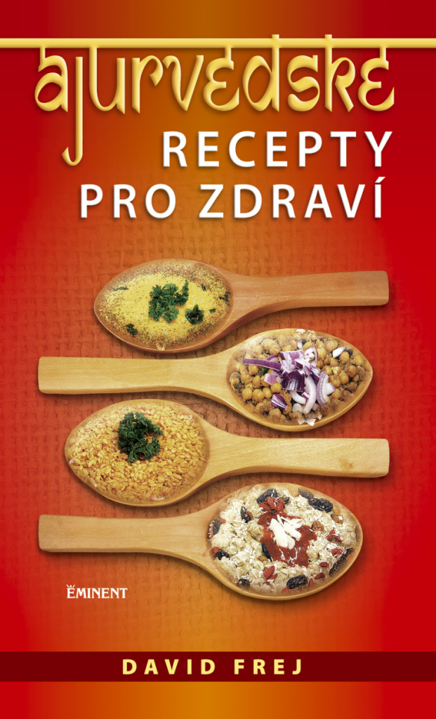 Ájurvédské recepty pro zdraví - MUDr. David Frej