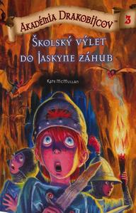 Obrázok Akadémia drakobijcov 3 Školský výlet do jaskyne záhuby