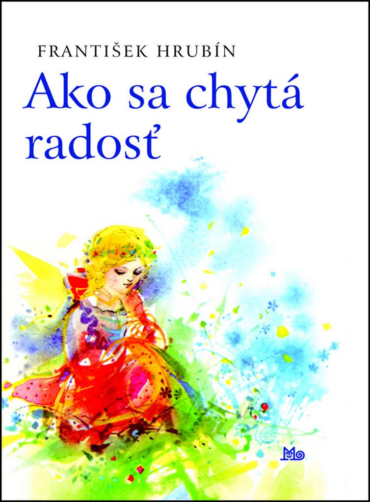 Ako sa chytá radosť - František Hrubín