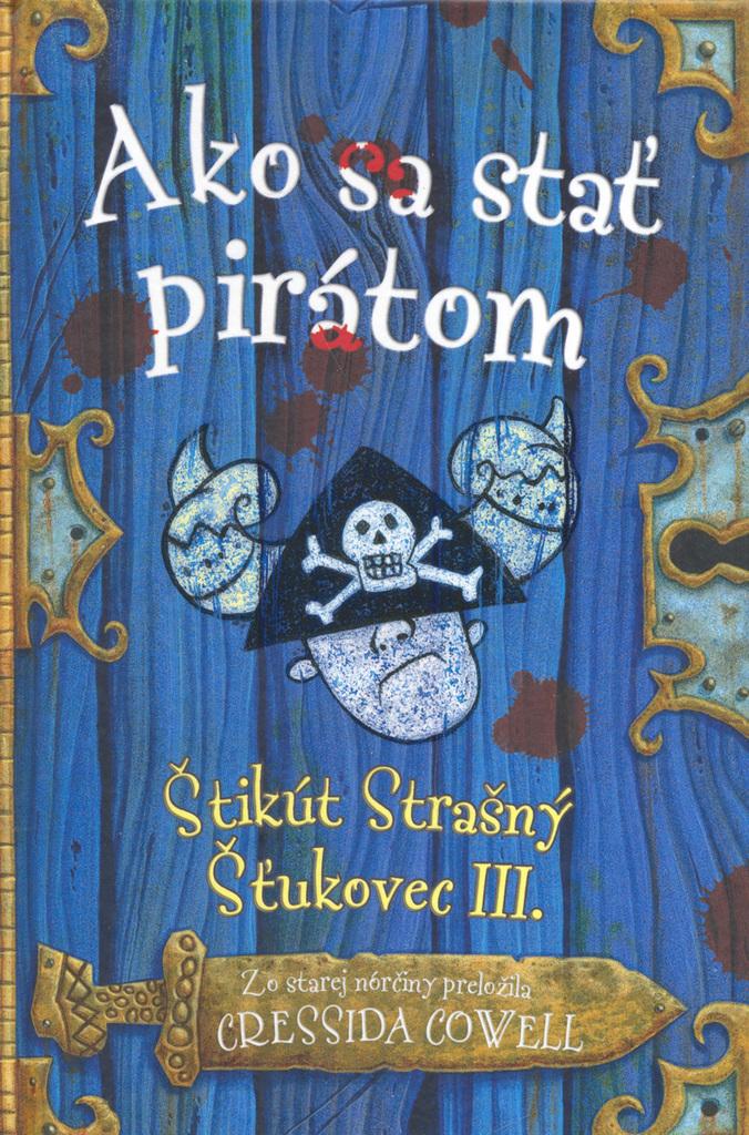 Ako sa stať pirátom - Cressida Cowell