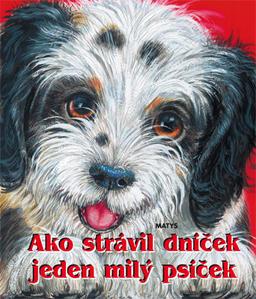 Obrázok Ako strávil dníček jeden milý psíček