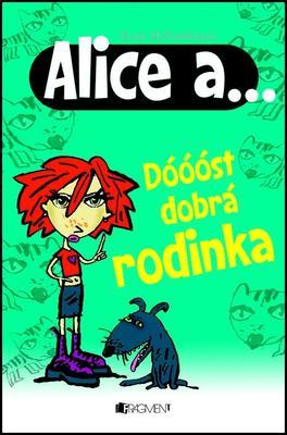 Obrázok Alice a... Dóóóst dobrá rodinka