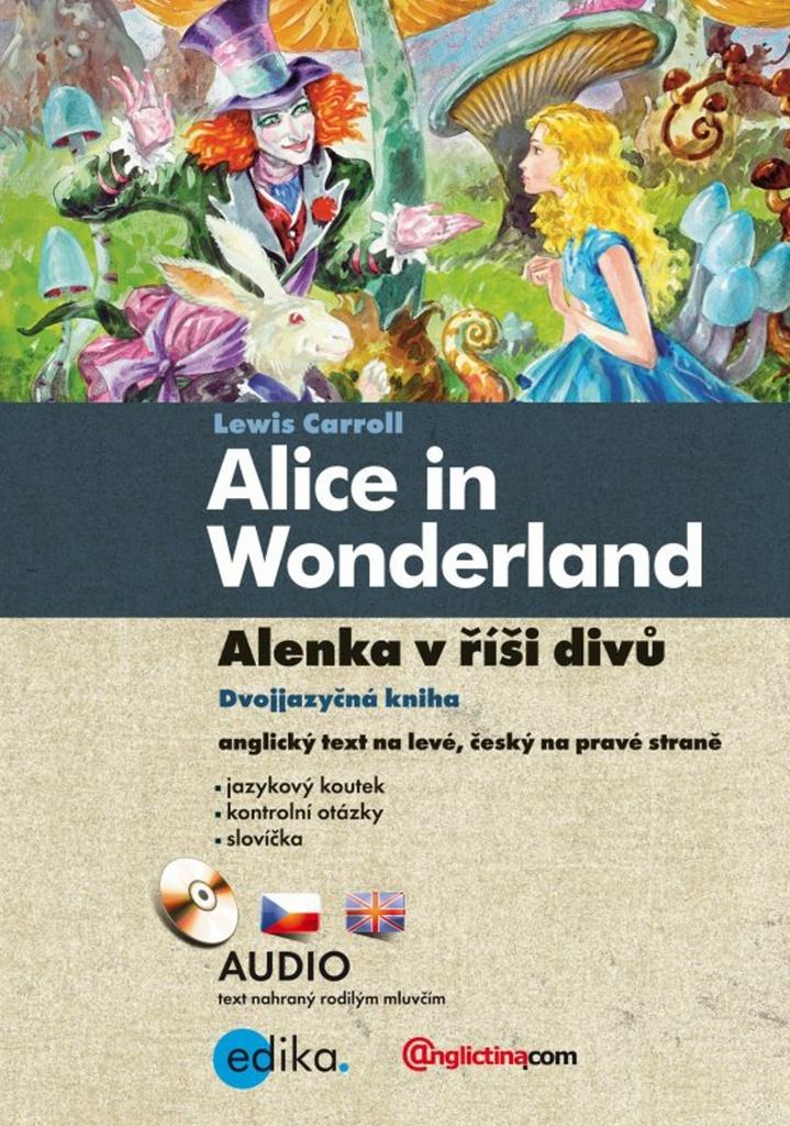 Alice in Wonderland/Alenka v říši divů - Lewis Carroll