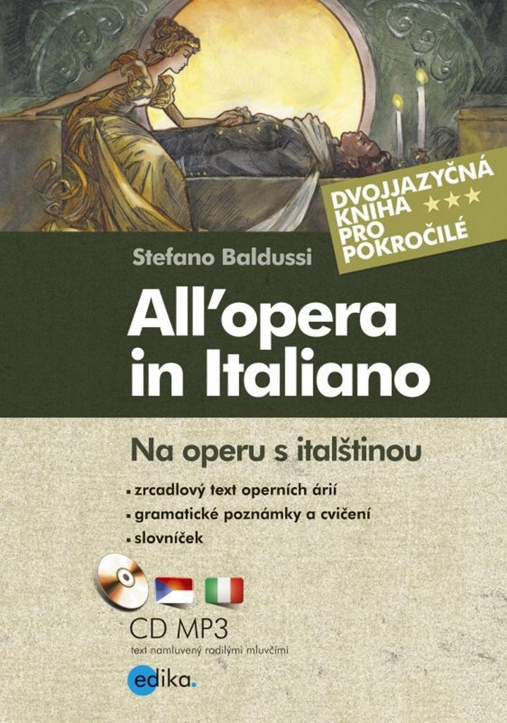 All´opera in Italiano Na operu s italštinou - Stefano Baldussi
