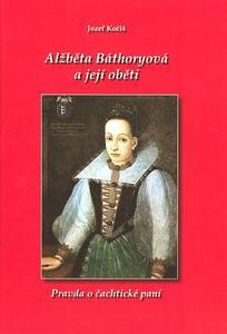 Obrázok Alžběta Báthoryová a její oběti
