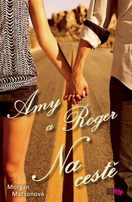 Amy a Roger Na cestě