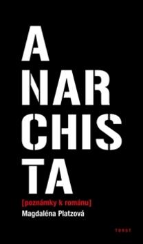 Anarchista - Magdaléna Platzová