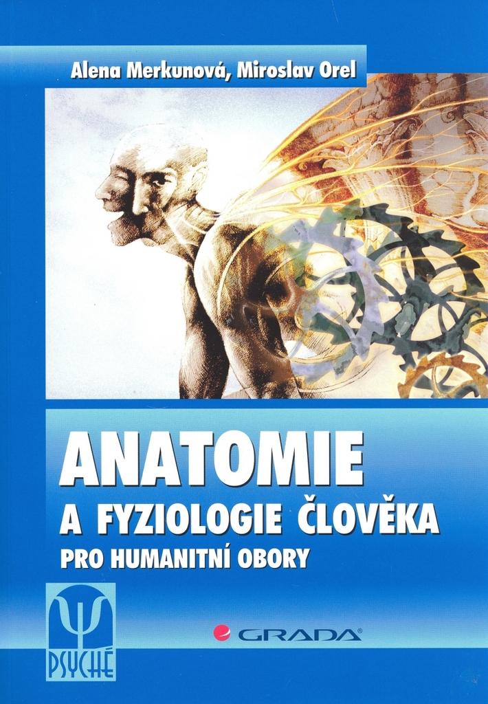 Anatomie a fyziologie člověka - Miroslav Orel, Alena Merkunová