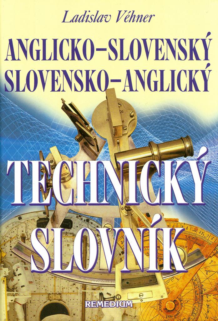 Anglicko-slovenský slovensko-anglický technický slovník - Ladislav Véhner