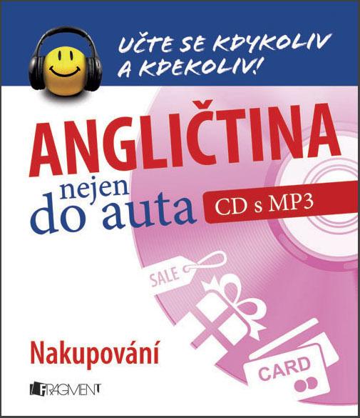 Angličtina nejen do auta Nakupování (CD s MP3)