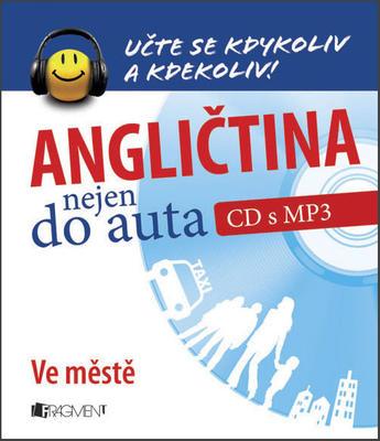 Obrázok Angličtina nejen do auta Ve městě (CD s MP3)