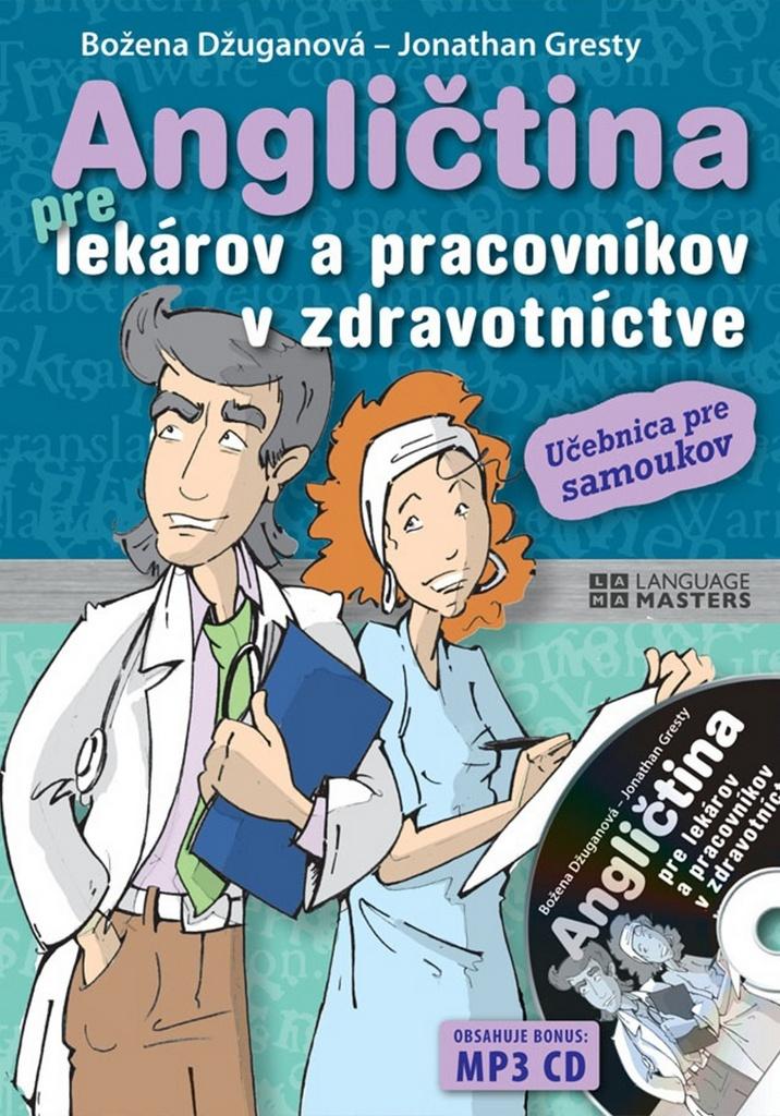 Angličtina pre lekárov a pracovníkov v zdravotníctve + CD - Božena Džuganová, Jonathan Gresty