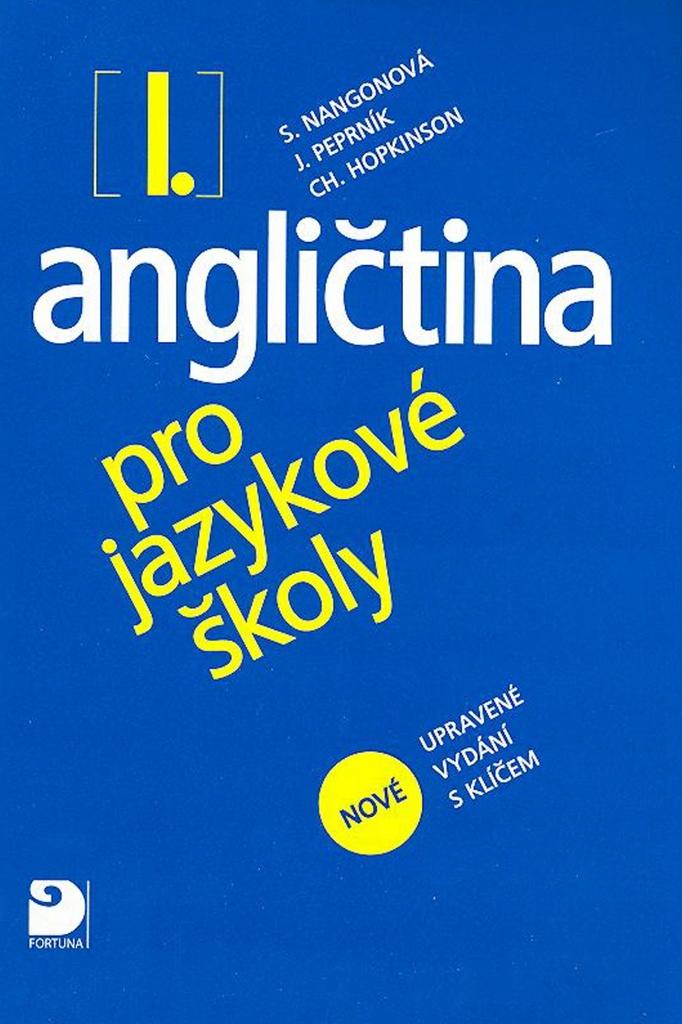 Angličtina pro jazykové školy I. - Christopher Hopkinson, Jaroslav Peprník, Stella Nangonová