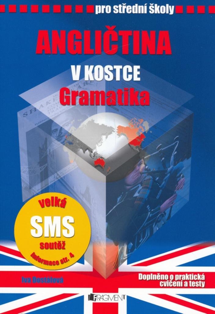Angličtina v kostce pro střední školy Gramatika - Ing. Iva Dostálová