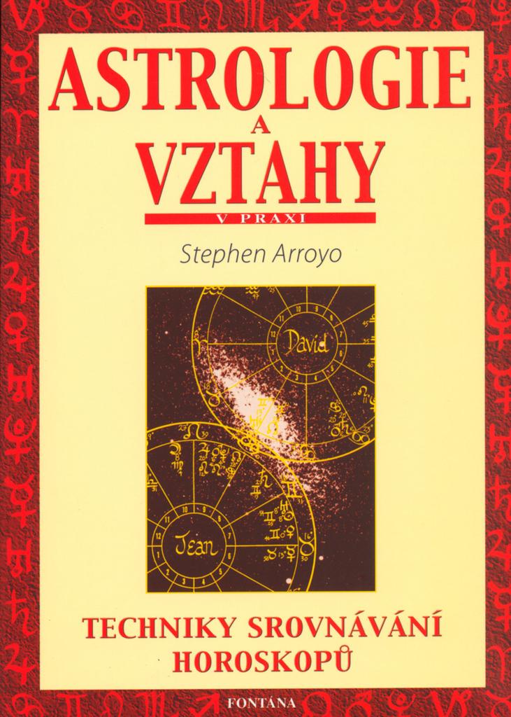 Astrologie a vztahy - Stephen Arroyo