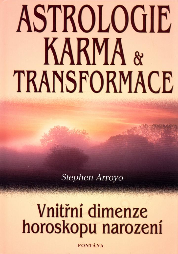 Astrologie, karma a transformace - Stephen Arroyo