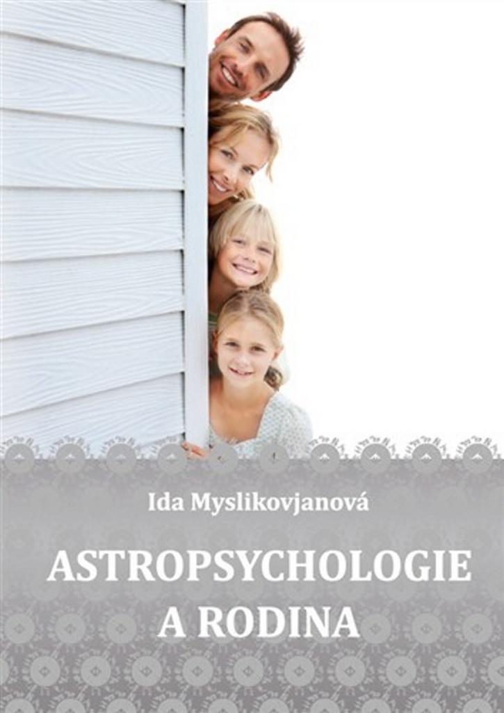 Astropsychologie a rodina - Ida Myslikovjanová