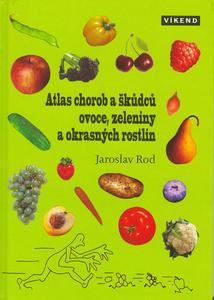 Obrázok Atlas chorob a škůdců ovoce, zeleniny a okrasných rostlin
