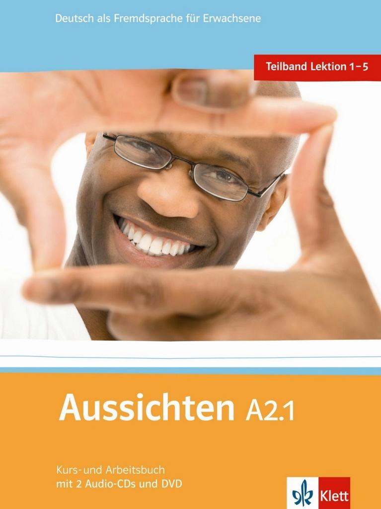 Aussichten A2.1 Kurs-Arbeitsbuch - L.Ros El Hosni, O. Swerlowa, S. Klötzer, K. Sokolowski