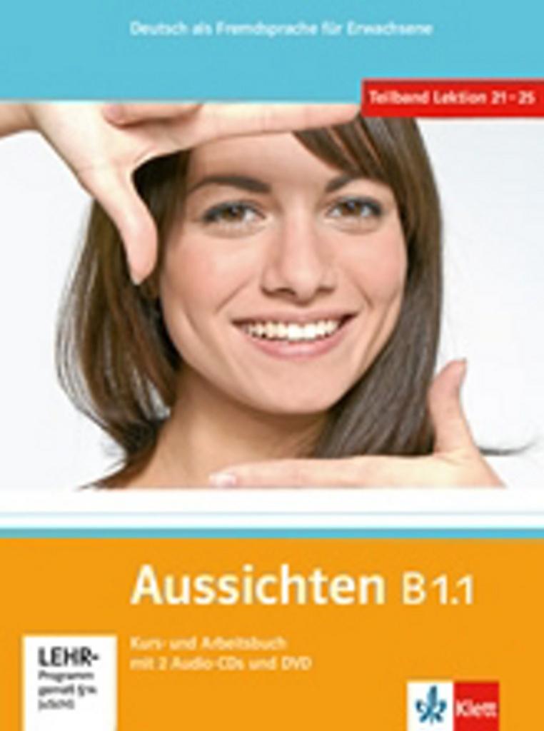 Aussichten B1.1 Kurs-Arbeitsbuch - L.Ros El Hosni, O. Swerlowa, S. Klötzer, K. Sokolowski