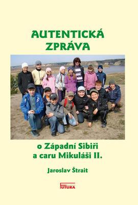 Obrázok Autentická zpráva o Západní Sibiři a caru Mikuláši II.