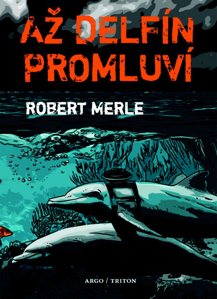 Až delfín promluví - Robert Merle
