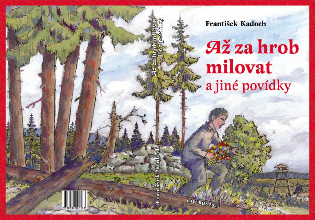 Až za hrob milovat a jiné povídky - František Kadoch