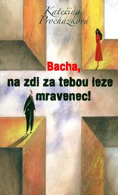 Obrázok Bacha, na zdi za tebou leze mravenec!