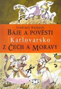 Obrázok Báje a pověsti z Čech a Moravy Karlovarsko