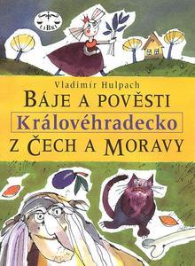 Obrázok Báje a pověsti z Čech a Moravy Královéhradecko
