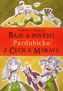 Obrázok Báje a pověsti z Čech a Moravy Pardubicko