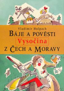 Obrázok Báje a pověsti z Čech a Moravy Vysočina
