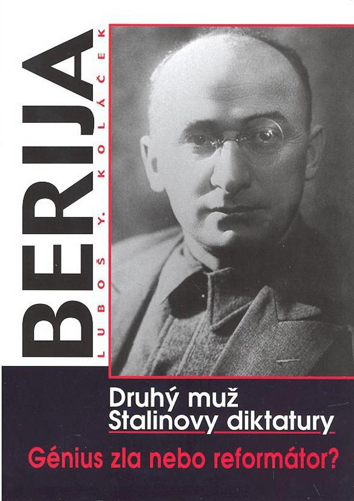 Berija Druhý muž Stalinovy diktatury - Luboš Y. Koláček