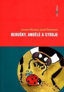 Obrázok Berušky, andělé a stroje