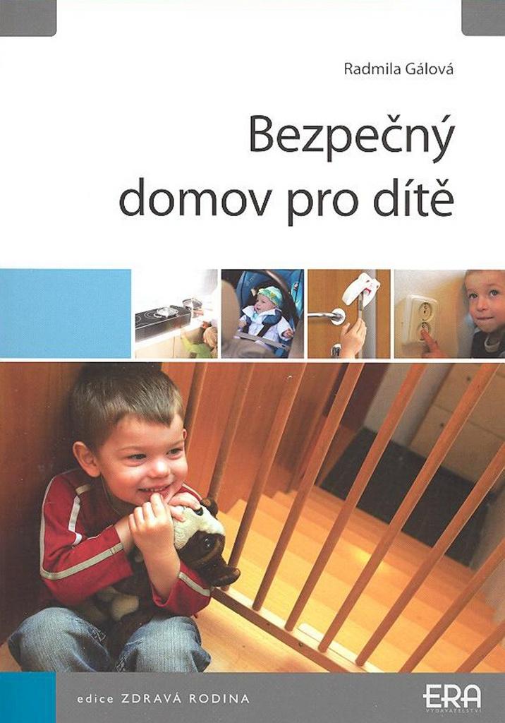 Bezpečný domov pro dítě - Radmila Gálová