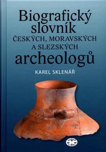 Obrázok Biografický slovník českých, moravských a slezských archeologů