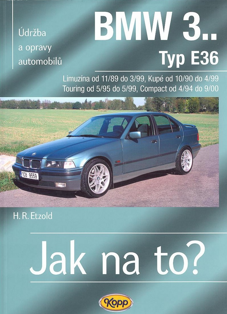 BMW 3.. Typ E36, Limuzína, Kupé, Touring, Compact - Hans-Rüdiger Etzold