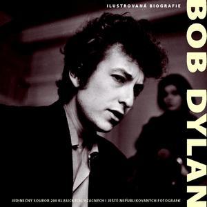 Bob Dylan Ilustrovaná biografie