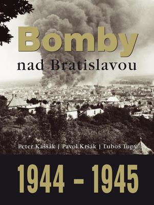 Obrázok Bomby nad Bratislavou 1944 - 1945