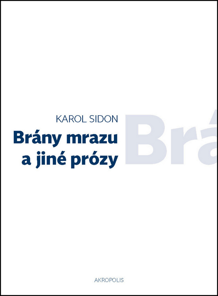 Brány mrazu a jiné prózy - Karol Sidon