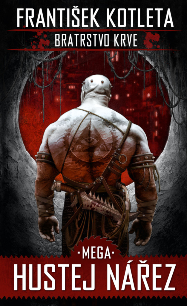 Bratrstvo krve 3 Mega hustej nářez - František Kotleta