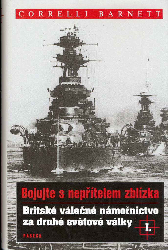 Britské válečné námořnictvo za druhé světové války I. - Correlli Barnett