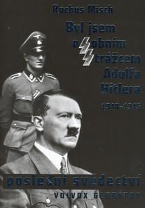 Obrázok Byl jsem osobním strážcem Adolfa Hitlera