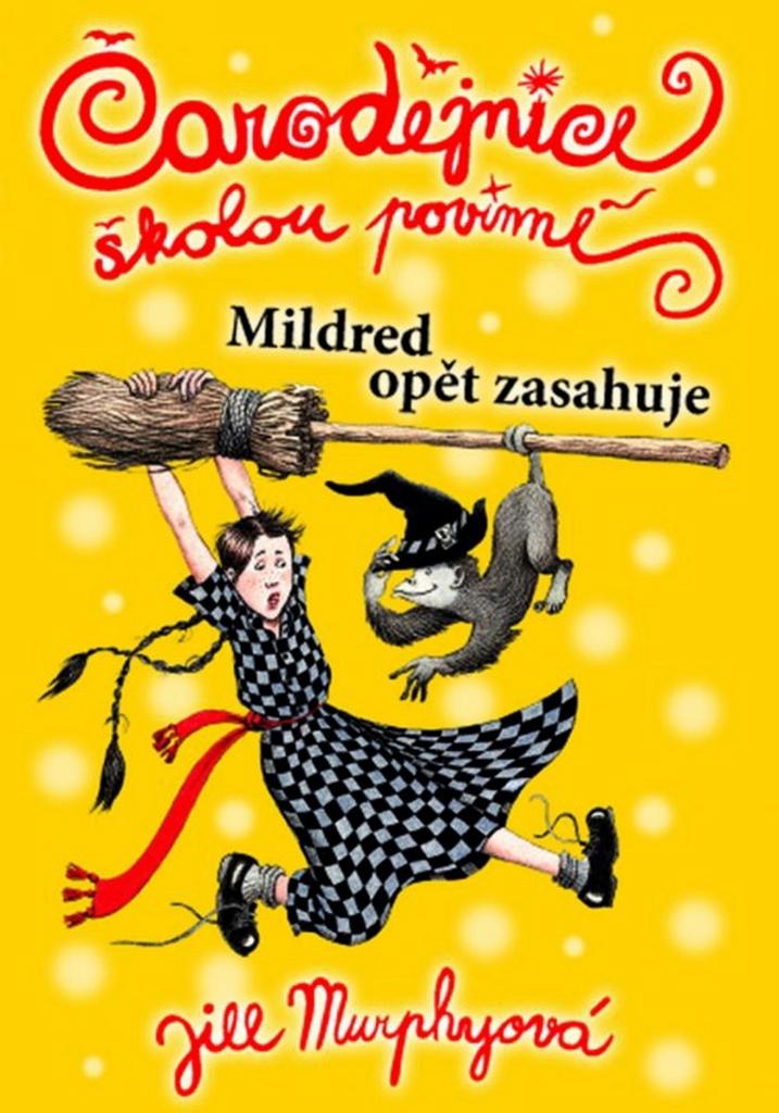 Čarodějnice školou povinné Mildred opět zasahuje (2) - Jill Murphy