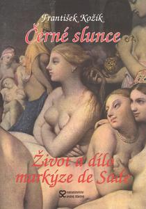 Obrázok Černé slunce Román života a díla markýze de Sade